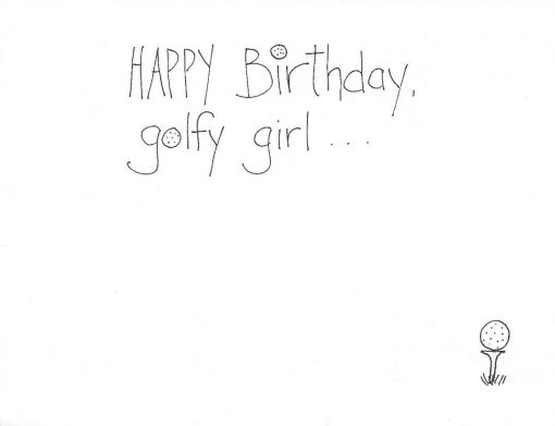 Happy Birthday golfy girl... card inside