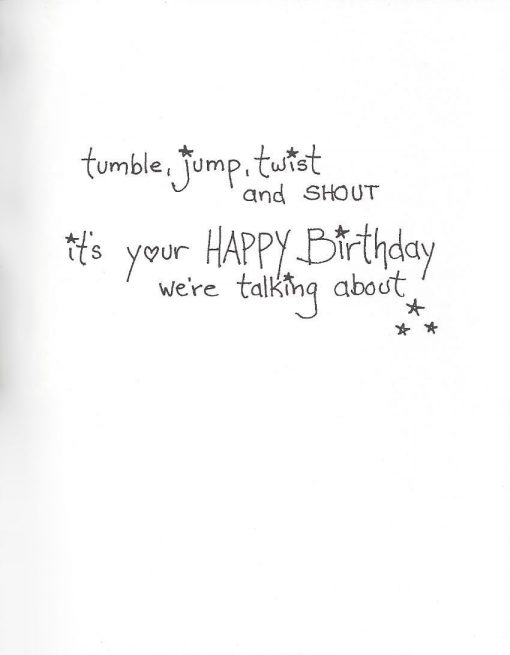 Tumble, jump, twist and shout card inside