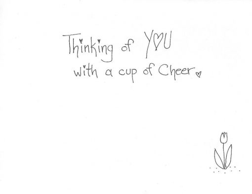 Thinking of you with a cup of cheer card inside