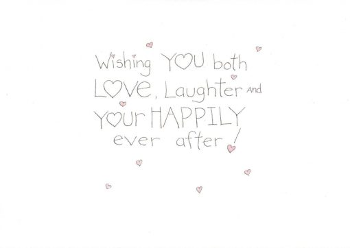 Wishing You both LOVE, Laughter and Your Happily ever after. card inside