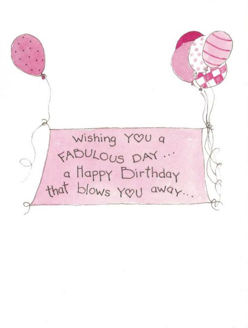 wishing you a fabulous day, a happy birthday that blows you away