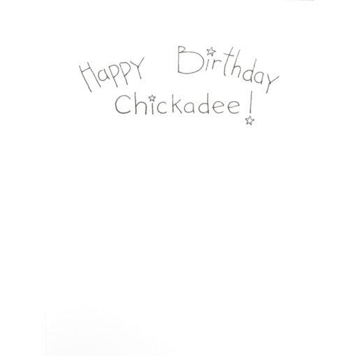 inside right of Happy Birthday Chickadee! card
